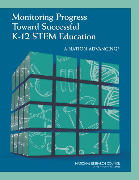Monitoring Progress Toward Successful K-12 STEM Education A Nation Advancing_ (2013)