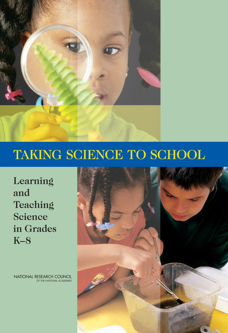Taking Science to School Learning and Teaching Science in Grades K-8 (2007)