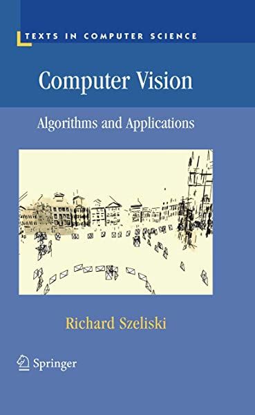 «Computer Vision: Algorithms and Applications», Richard Szeliski. Springer, 2010