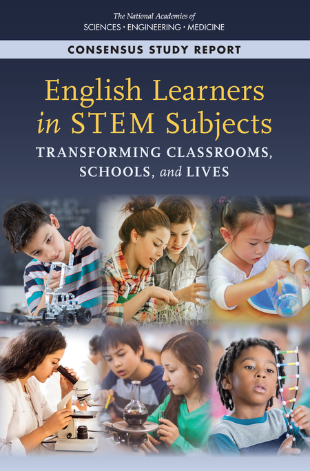 English Learners in STEM Subjects Transforming Classrooms, Schools, and Lives (2018)
